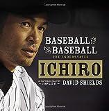 Baseball Is Just Baseball: The Understated Ichiro