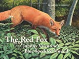 img - for The Red Fox and Johnny Valentine's Blue-Speckled Hound book / textbook / text book