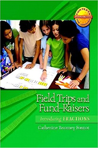 Field Trips and Fund-Raisers: Introducing Fractions (Contexts for Learning Mathematics, Grades 4-6: Investigating Fractions, Decimals and Percents)