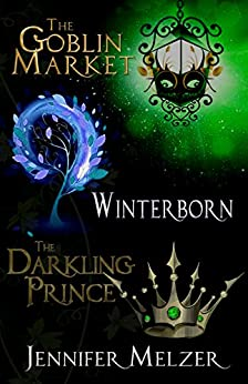 Into the Green 1-3: The Goblin Market, Winterborn and The Darkling Prince (English Edition) de [Melzer, Jennifer]