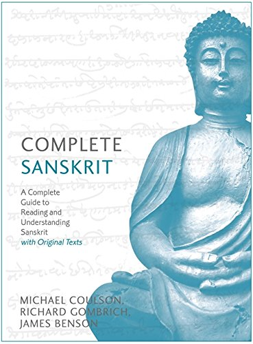 Complete Sanskrit: A Comprehensive Guide to Reading and Understanding Sanskrit, with Original Texts (Teach Yourself) by Teach Yourself