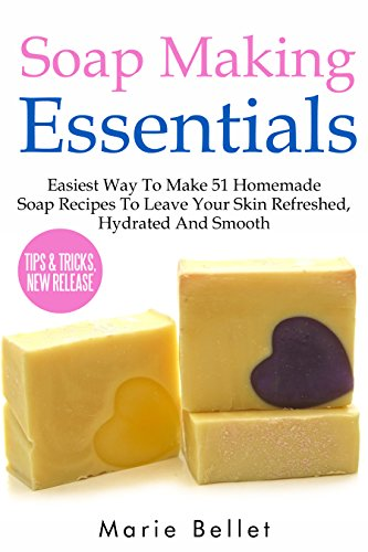 soap-making-essentials-easiest-way-to-make-51-homemade-soap-recipes-to-leave-your-skin-refreshed-hyd
