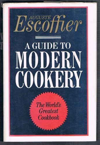 A Guide To Modern Cookery Escoffier Auguste 9781858911243 Amazon Com Books