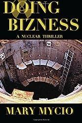Doing Bizness: A Nuclear Thriller