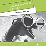 Aprendiendo a vivir [Learning to Live]: El descanso [The Rest] | Fernando Sarráis