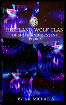 Book Highland Wolf Clan, Book 4, Despair and Destiny (Volume 4) by A K Michaels (2015-06-23)