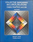 Collective Bargaining and Labor Relations : Practices, Cases and Law, Carrell, Michael R., 0675212669