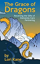 The Grace of Dragons: Receiving the Gifts of Dementia Care Partnering
