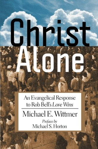 Image of Christ Alone: An Evangelical Response to Rob Bell's
