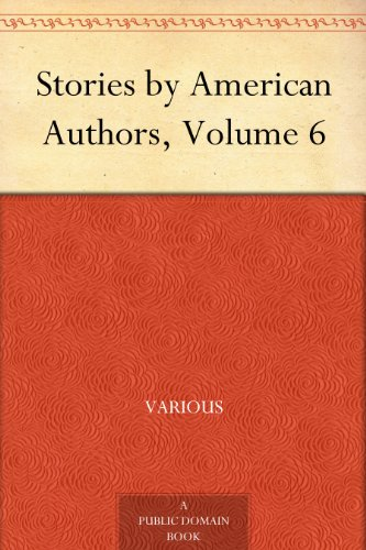 Stories by American Authors, Volume 6
