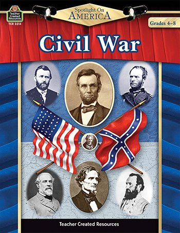 Teacher Created Resources Civil War Spotlight On America 4-8