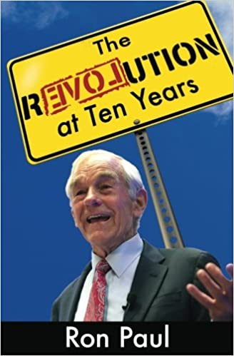 Ron Paul Book: The Revolution At Ten Years