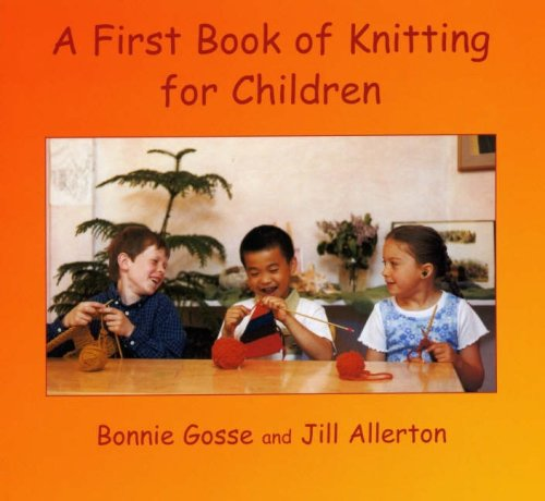 - A First Book of Knitting for Children