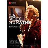 Poulenc: La Voix Humaine [Dame Felicity Lott and Graham Johnson] [Champs Hill Records: CHRBR045] [DVD] [Region 1] [NTSC] by Dame Felicity Lott and Graham Johnson