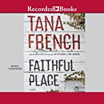 Faithful Place: A Novel | Tana French