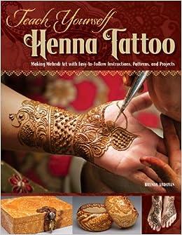 Amazon Com Teach Yourself Henna Tattoo Easy To Follow Instructions