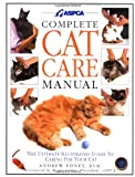 ASPCA Complete Cat Care Manual, Andrew T. Edney and Roger A. Caras, 1564580644