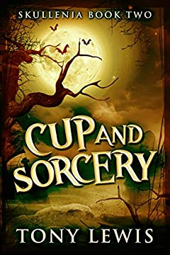 Cup And Sorcery (Skullenia Book 2)