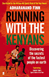 Running with the Kenyans: Discovering the secrets of the fastest people on earth (English Edition)