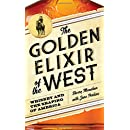 The Golden Elixir of the West: Whiskey and the Shaping of America