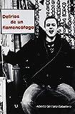 Delirios de un flamencófago (Spanish Edition)