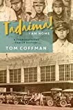 Tadaima! I Am Home: A Transnational Family History (Intersections: Asian and Pacific American Transcultural Studies Book 33)