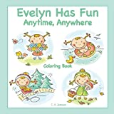 Evelyn Has Fun Anytime, Anywhere Coloring Book