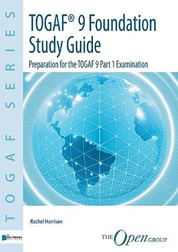 amazon com togaf version 9 foundation study guide 9789087532314 rh amazon com togaf 9 foundation study guide 3rd edition togaf 9 foundation study guide 4th edition (pdf)