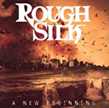 A New Beginning by Rough Silk