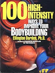 100 High-Intensity Ways to Improve Your Bodybuilding