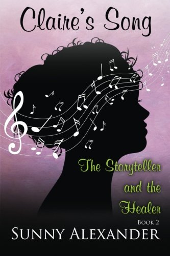 Claire's Song (The Storyteller and the Healer) (Volume 2)