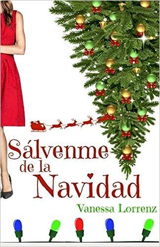 Amazon.com: Sálvenme de la Navidad... (Spanish Edition) (9781973334637): Vanessa Lorrenz: Books
