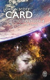 Le Cycle d'Ender, tome 4 : Les Enfants de l'esprit par Card
