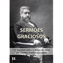 Sermões Graciosos: 15 Sermões sobre a Graça de Deus, pelo Príncipe dos Pregadores