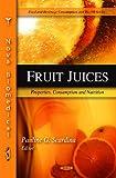 Fruit Juices, Pauline G. Scardina, 1607415054