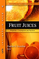 Fruit Juices: Properties, Consumption and Nutrition Front Cover