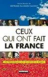 Ceux qui ont fait la France: 200 personnages clés de l'histoire de France par Galimard Flavigny