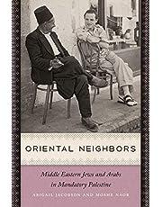 Oriental Neighbors: Middle Eastern Jews and Arabs in Mandatory Palestine