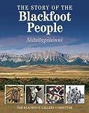 The Story of the Blackfoot People: Nitsitapiisinni