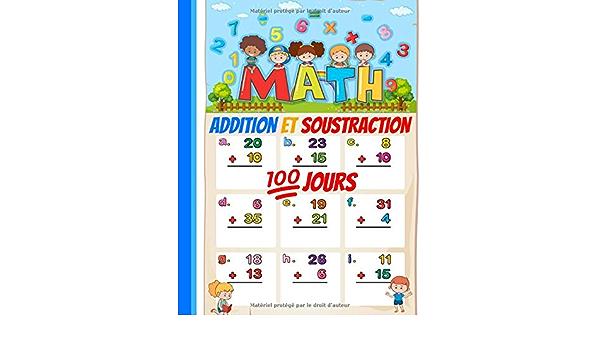 Math Addition Et Soustraction 100 Jours D Exercices Pregressifs Cp Ce1 Additions Et Soustractions Enfant Cahier De Calcul Mathematique Pour Enfants 100 Jours D Entrainement French Edition Intelligent L Enfant 9798652365769 Amazon Com