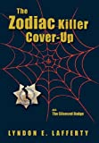 The Zodiac Killer Cover-Up, Lyndon E. Lafferty, 0982936303