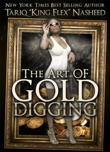 The art of gold digging kindle edition by tariq king flex nasheed the art of gold digging by nasheed tariq king flex fandeluxe Image collections