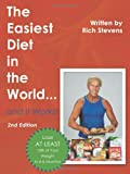 The Easiest Diet in the World... and It Works!, Rich Stevens, 1452086303