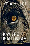 How the Dead Dream: A Novel