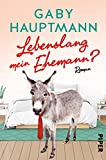 Lebenslang mein Ehemann?: Roman (German Edition)