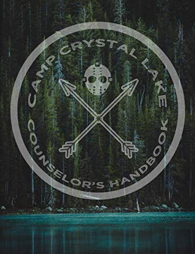 Camp Crystal Lake Counselor's Handbook: College Rule Notebook Inspired by Friday the 13th, 200 Pages (Book Jason Comic Voorhees)
