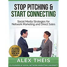 Stop Pitching & Start Connecting: Social Media Strategies for Network Marketing and Direct Sales