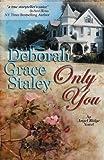 Only You, Deborah Grace Staley, 0982175639