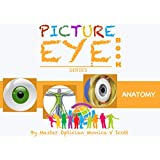 Anatomy: Picture Eye Book (Eye Book Series 3)