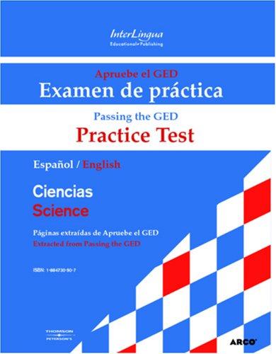 Apruebe el GED Examen de practica - Ciencias / Passing the GED Practice Test - Science (Spanish and English Edition)